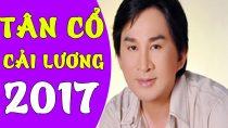 Tân Cổ Cải Lương Hay Nhất 2017 ▶Những Ca Khúc Tân Cổ Giao Duyên Hay Nhất Cai Luong Viet