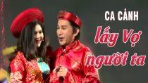 Ca Cảnh Lấy Vợ Người Ta – NSƯT Kim Tử Long, Trinh Trinh (Live Show Về Lại Cội Nguồn 6 Kim Tử Long)