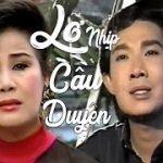 Cải Lương Xưa   Lỡ Nhịp Cầu Duyên – Vũ Linh Tài Linh   cải lương xã hội hài hước trước 1975