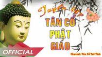 ĐÀO VŨ THANH – THANH NGÂN – NGỌC HUYỀN – ÚT BẠCH LAN – 15 Bài Tân Cổ Phật Giáo Tuyển Chọn Hay Nhất
