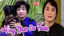 Cải Lương Xưa   Hồng Nhan Đa Truân – Minh Vương,Lệ Thủy   cải lương xã hội hài hước trước 1975