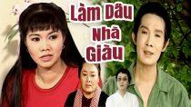 Cải lương Làm dâu nhà giàu – MP3 cải lương tâm lý xã hội  Vũ Linh, Ngọc Huyền, Minh Vương