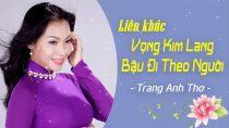 Liên khúc Vọng Kim Lang Phi Vân Điệp Khúc – Đêm Gành Hào Nhớ Điệu Hoài Lang