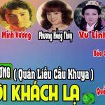 Cải lương xưa trước 1975: Người khách lạ – Minh Vương, Vũ Linh, Linh Huệ, Phương Hồng Thủy, Diệu Hiền, Bảo Chung