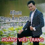 Tân cổ giao duyên hay nhất chọn lọc của ca sĩ Hoàng Việt Trang Vol 2