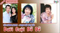 Cải lương Dưới cuội Bồ Đề – Bạch Tuyết, Thanh Sang, Thanh Ngân