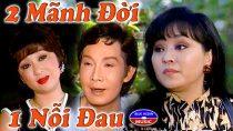 Cải lương Hai mảnh đời một nỗi đau – Vũ Linh, Hương Lan, Hoài Thanh