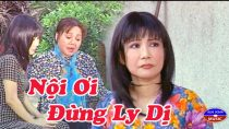 Cải lương Nội ơi đừng ly dị – Thanh Kim Huệ, Thanh Tuấn, Diệp Lang