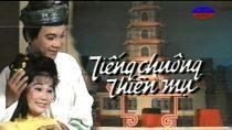 Cải lương sân khấu Tiếng Chuông Thiên Mụ – Thanh Sang, Tài Linh