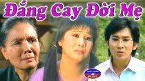 Cải lương Đắng cay đời mẹ – Tài Linh, Kim Tử Long