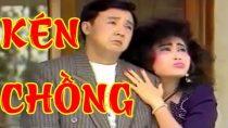 Cải lương hài hước xã hội Kén chồng – Bảo Quốc,Ngọc Giàu,Văn Chung