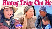 Cải lương Hương trầm cho mẹ – Bạch Tuyết, Diệp Lang, Hồng Nga