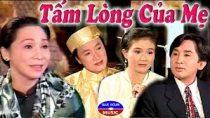 Cải lương Tấm lòng của mẹ – Bạch Tuyết, Kim Tử Long, Thanh Ngân