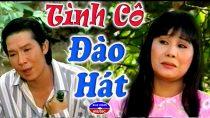 Cải lương Tình cô đào hát – Vũ Linh, Tài Linh, Hồng Nga