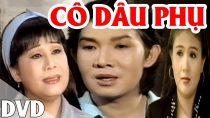 Cải lương xã hội Cô dâu phụ – Vũ Linh, Tài Linh, Trọng Hữu