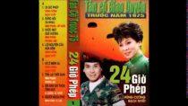 Tân cổ giao duyên trước 1975 Album 24 giờ phép Hùng Cường