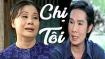 Cải lương xã hội Chị Tôi – Vũ Linh, Tài Linh, Kim Tiểu Long